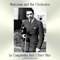 Mantovani And His Orchestra - La Cumparsita And Other Hits (All Tracks Remastered)