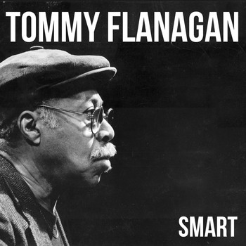 Tommy Flanagan - Smart