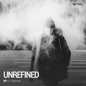 Joshua - Unrefined (Album Debut)