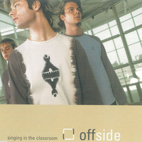 Offside - Singing in the Classroom