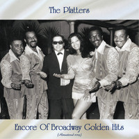 The Platters - Encore Of Broadway Golden Hits (Remastered 2019)