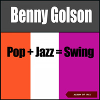 Benny Golson - Pop-Jazz-Swing (Album of 1962)