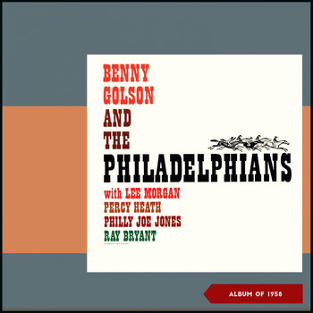 Benny Golson - Benny Golson and the Philadelphians (Album of 1958)