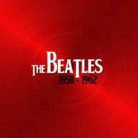 The Beatles - The Beatles 1958 - 1962
