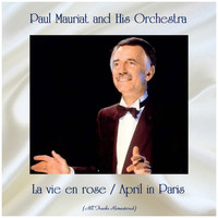 Paul Mauriat And His Orchestra - La vie en rose / April in Paris (All Tracks Remastered)