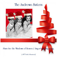 The Andrews Sisters - Stars Are the Windows of Heaven / Jing-a-Ling, Jing-a-Ling (All Tracks Remastered)