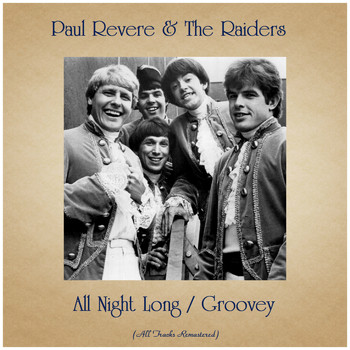Paul Revere & The Raiders - All Night Long / Groovey (All Tracks Remastered)