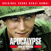 Kenji Kawai - Apocalypse War of Worlds 1945 - 1991 (Music from the Original TV Series by Isabelle Clarke and Daniel Costelle)