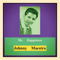 Johnny Maestro - Mr. Happiness