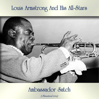 Louis Armstrong And His All-Stars - Ambassador Satch (Remastered 2019)