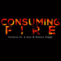 Vulture - Consuming Fire (feat. A.One & Riston Diggs) (Explicit)