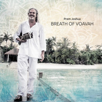 Prem Joshua - Breath of Voavah