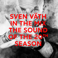 Sven Väth - Sven Väth in the Mix - The Sound of the 20th Season