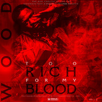Wood - Too Rich For My Blood (Explicit)