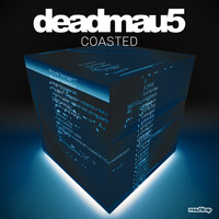 Deadmau5 - COASTED