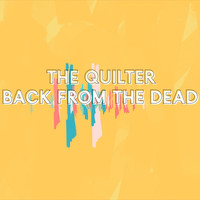 The Quilter - Back From the Dead
