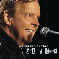 David McLachlan - Out of Love