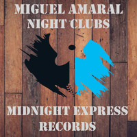 Miguel Amaral - Night clubs