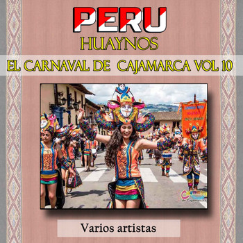 Various Artists - Peru Huaynos - El Carnaval de Cajamarca Vol 10