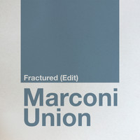 Marconi Union - Fractured (Edit)