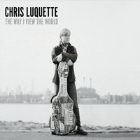 Chris Luquette - The Way I View the World