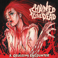 Chained to the Dead - A Gruesome Encounter