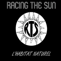 Racing the Sun - L'habitat Naturel