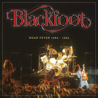 Blackfoot - Blackfoot (Road Fever 1980 - 1985)