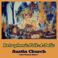 Austin Church - Retrophonic Folk-a-Delic