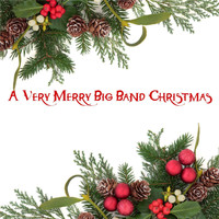 Various Artists - A Very Merry Big Band Christmas