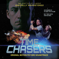 Alice Damon Kinzie and Bill Kinzie - Time Chasers: Original Motion Picture Soundtrack