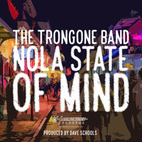 The Trongone Band - NOLA State of Mind