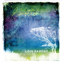 Lois Parent - Emotion