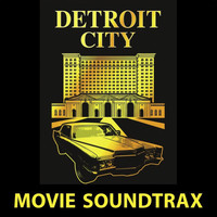 DETROIT CITY - Movie Soundtrax
