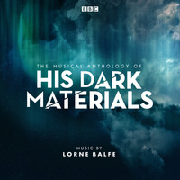 Lorne Balfe - The Musical Anthology of His Dark Materials (Music from the Television Series)