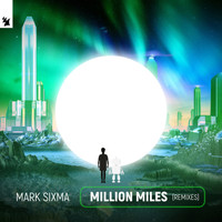 Mark Sixma - Million Miles (Remixes)