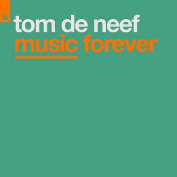 Tom de Neef - Music Forever