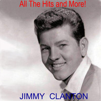 Jimmy Clanton - All the Hits and More!