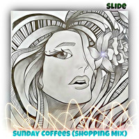 Slide - Sunday Coffees (Shopping Mix)
