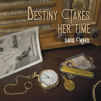 David Ward - Destiny Takes Her Time