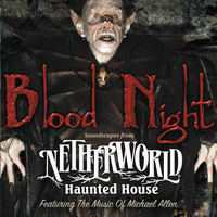 Michael Allen - Blood Night (Soundscapes from Netherworld Haunted House)