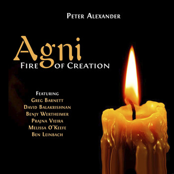 Peter Alexander - Agni, Fire of Creation