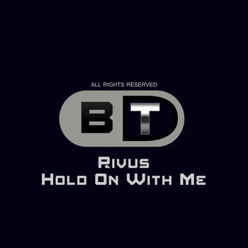 Rivus - Hold On With Me
