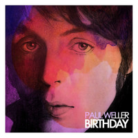 Paul Weller - Birthday