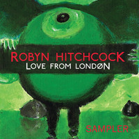 Robyn Hitchcock - Love From London (Sampler EP)