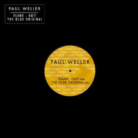Paul Weller - Flame-Out! / The Olde Original