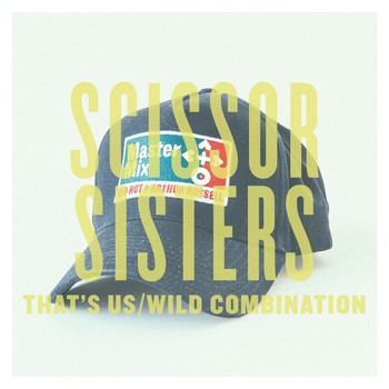 Scissor Sisters - That's Us / Wild Combination