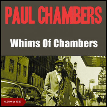 Paul Chambers - Whims of Chambers (Album of 1956)