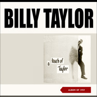Billy Taylor - A Touch of Taylor (Album of 1955)