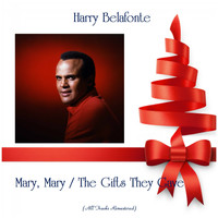 Harry Belafonte - Mary, Mary / The Gifts They Gave (All Tracks Remastered)